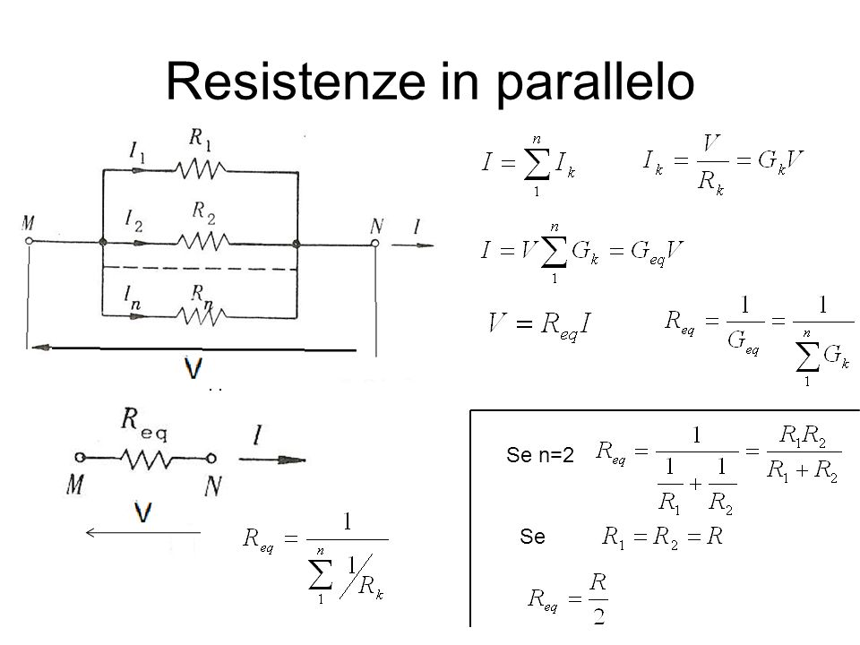 Resistenze in parallelo Se n=2 Se