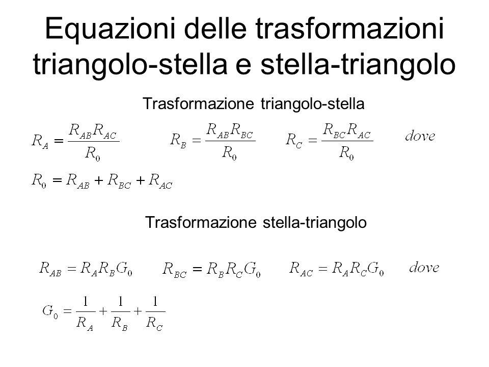 Equazioni delle trasformazioni triangolo-stella e stella-triangolo Trasformazione triangolo-stella Trasformazione stella-triangolo