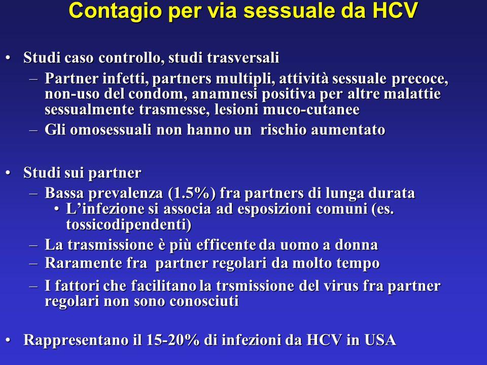 Contagio per via sessuale da HCV Studi caso controllo, studi trasversaliStudi caso controllo, studi trasversali –Partner infetti, partners multipli, a