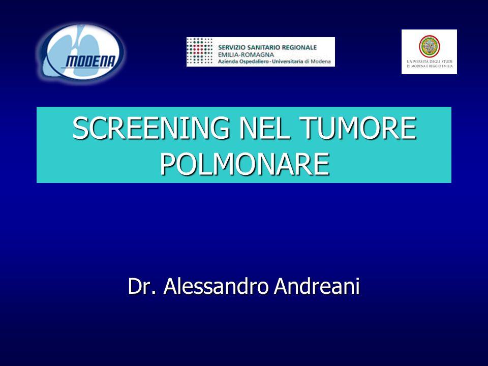 SCREENING NEL TUMORE POLMONARE Dr. Alessandro Andreani