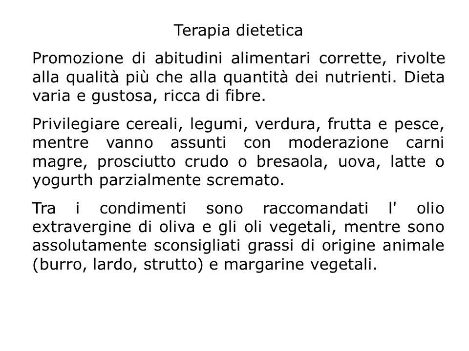 Terapia dietetica Promozione di abitudini alimentari corrette, rivolte alla qualità più che alla quantità dei nutrienti. Dieta varia e gustosa, ricca