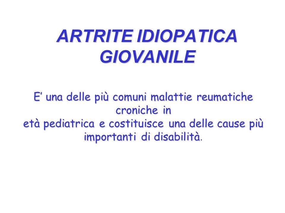 ARTRITE IDIOPATICA GIOVANILE E una delle più comuni malattie reumatiche croniche in età pediatrica e costituisce una delle cause più importanti di dis