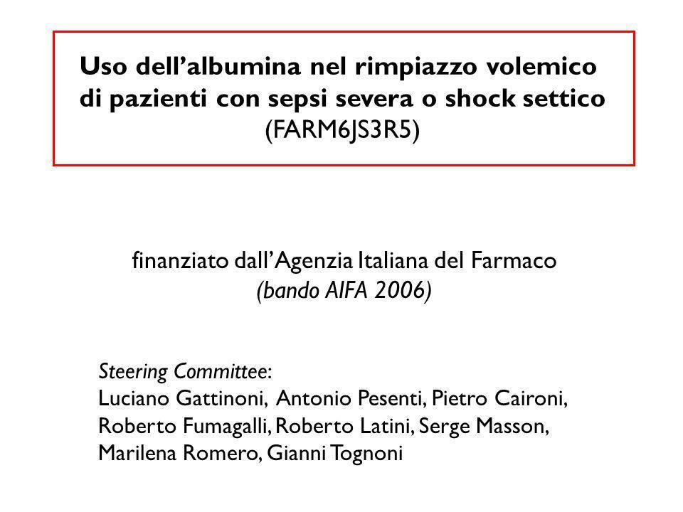 Uso dellalbumina nel rimpiazzo volemico di pazienti con sepsi severa o shock settico (FARM6JS3R5) finanziato dallAgenzia Italiana del Farmaco (bando A