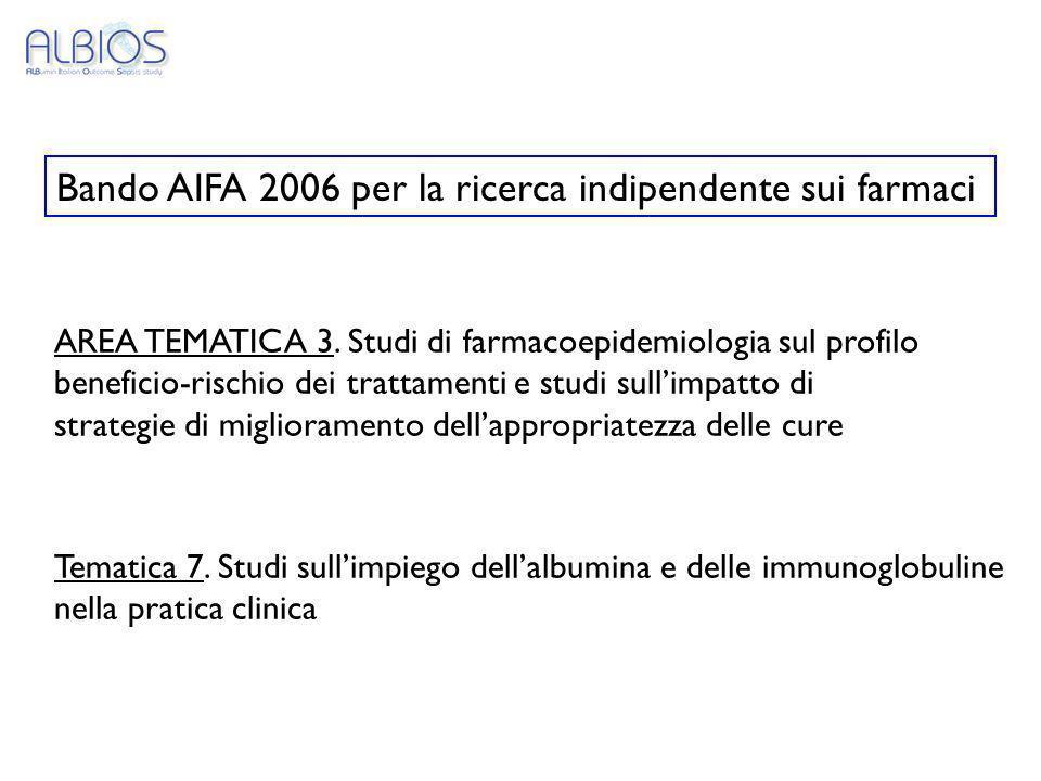 Bando AIFA 2006 per la ricerca indipendente sui farmaci AREA TEMATICA 3. Studi di farmacoepidemiologia sul profilo beneficio-rischio dei trattamenti e