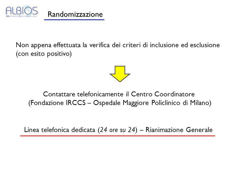 Randomizzazione Non appena effettuata la verifica dei criteri di inclusione ed esclusione (con esito positivo) Contattare telefonicamente il Centro Co