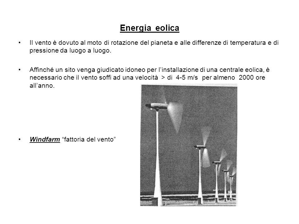 Energia eolica Il vento è dovuto al moto di rotazione del pianeta e alle differenze di temperatura e di pressione da luogo a luogo. Affinché un sito v