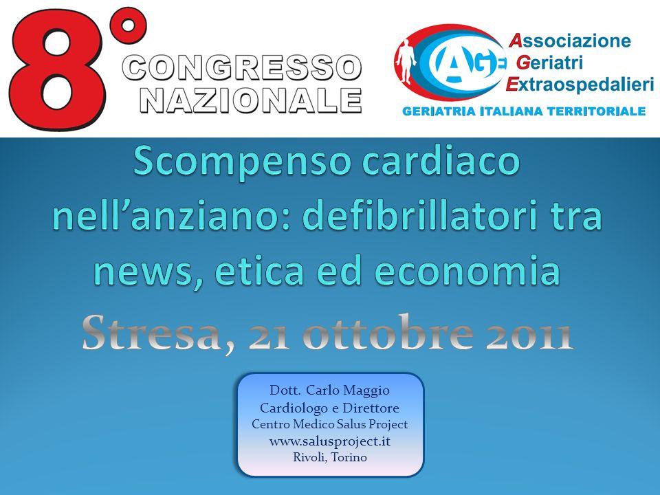 Dott. Carlo Maggio Cardiologo e Direttore Centro Medico Salus Project www.salusproject.it Rivoli, Torino