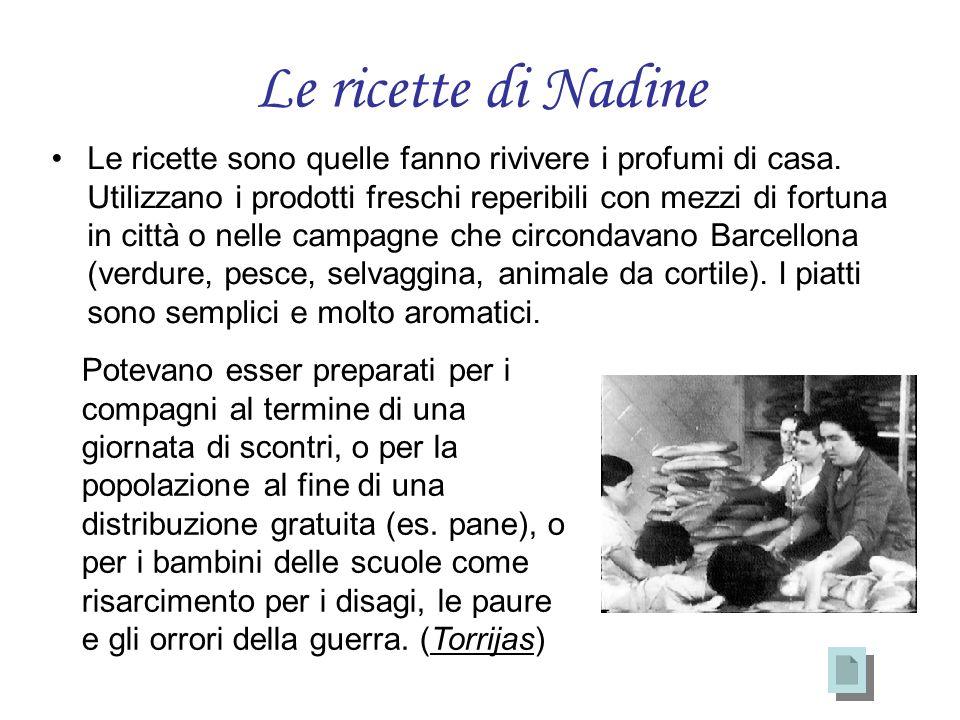 Le ricette di Nadine Le ricette sono quelle fanno rivivere i profumi di casa. Utilizzano i prodotti freschi reperibili con mezzi di fortuna in città o