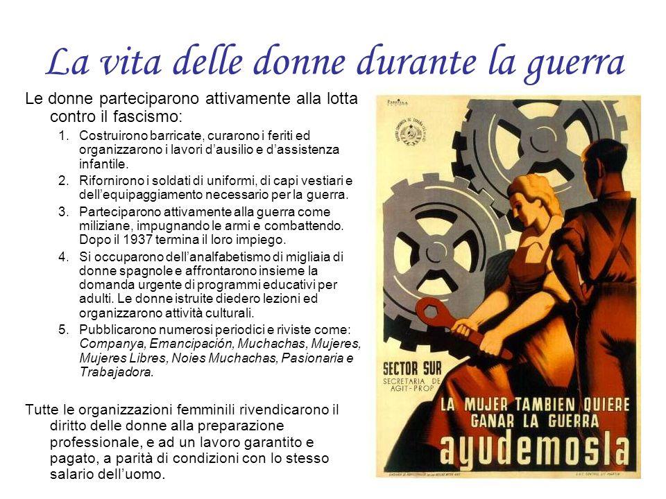La vita delle donne durante la guerra Le donne parteciparono attivamente alla lotta contro il fascismo: 1.Costruirono barricate, curarono i feriti ed