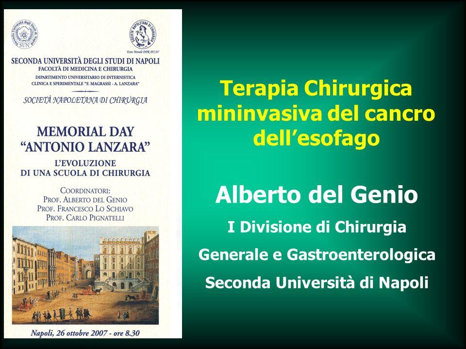 Alberto del Genio I Divisione di Chirurgia Generale e Gastroenterologica Seconda Università di Napoli Terapia Chirurgica mininvasiva del cancro delles