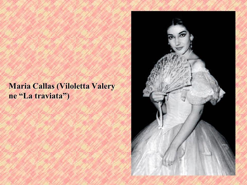 Maria Callas (Viloletta Valery ne La traviata)