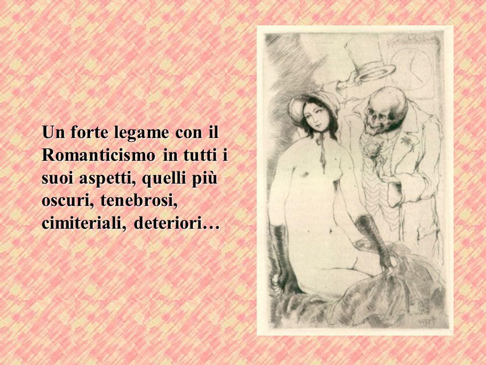 Un forte legame con il Romanticismo in tutti i suoi aspetti, quelli più oscuri, tenebrosi, cimiteriali, deteriori…