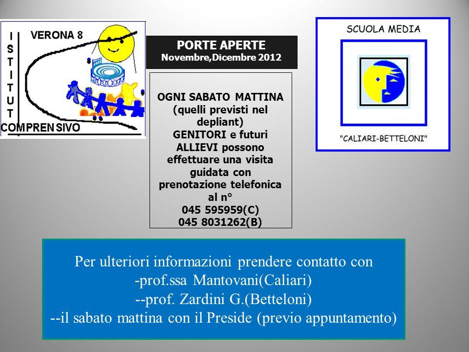 PORTE APERTE Novembre,Dicembre 2012 OGNI SABATO MATTINA (quelli previsti nel depliant) GENITORI e futuri ALLIEVI possono effettuare una visita guidata
