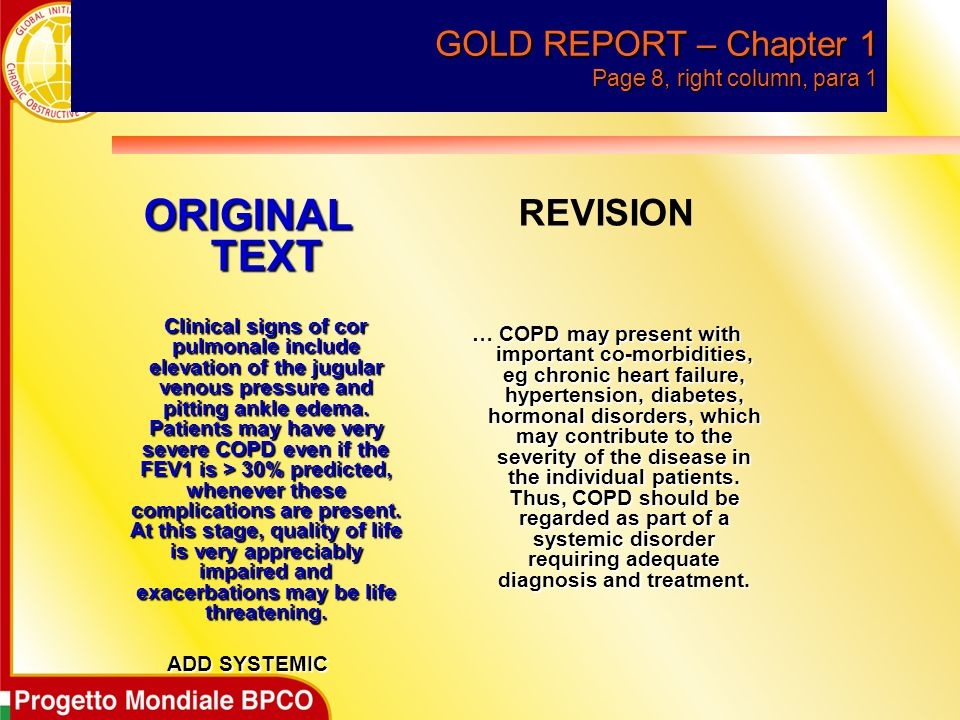 GOLD REPORT – Chapter 1 Page 8, right column, para 1 ORIGINAL TEXT Clinical signs of cor pulmonale include elevation of the jugular venous pressure and pitting ankle edema.