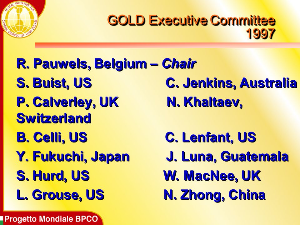 GOLD Executive Committee 1997 R.Pauwels, Belgium – Chair S.