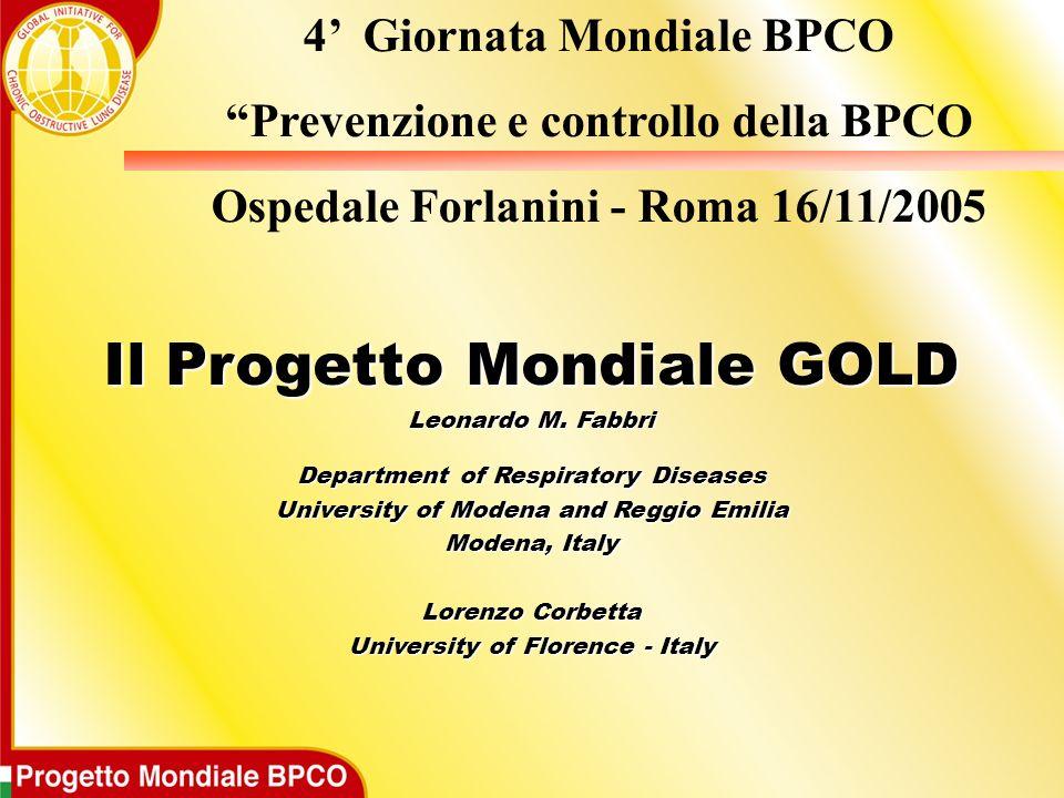 Il Progetto Mondiale GOLD Leonardo M. Fabbri Department of Respiratory Diseases University of Modena and Reggio Emilia Modena, Italy Lorenzo Corbetta
