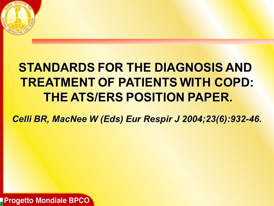 STANDARDS FOR THE DIAGNOSIS AND TREATMENT OF PATIENTS WITH COPD: THE ATS/ERS POSITION PAPER. THE ATS/ERS POSITION PAPER. Celli BR, MacNee W (Eds) Eur