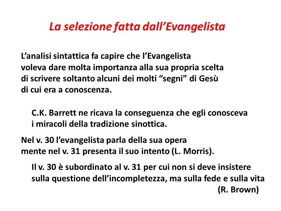 La selezione fatta dallEvangelista Lanalisi sintattica fa capire che lEvangelista voleva dare molta importanza alla sua propria scelta di scrivere sol