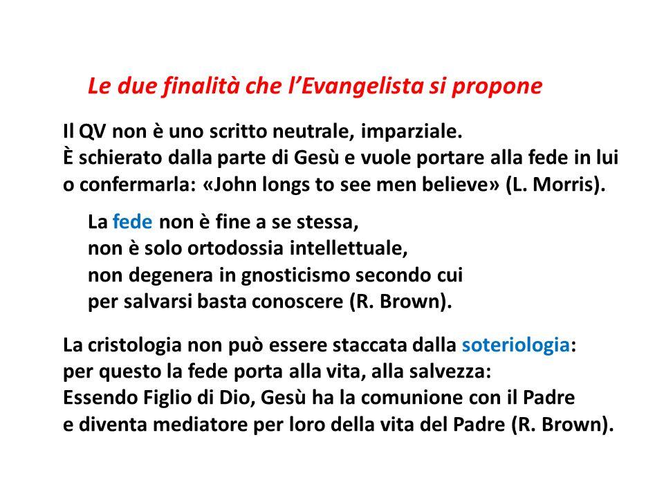 Le due finalità che lEvangelista si propone Il QV non è uno scritto neutrale, imparziale. È schierato dalla parte di Gesù e vuole portare alla fede in