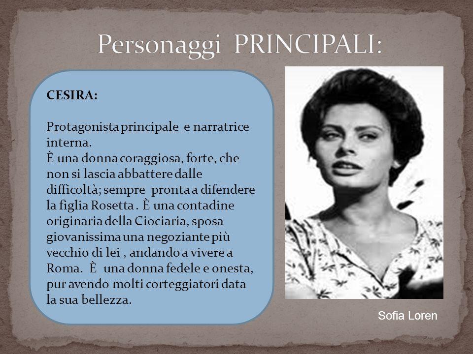 CESIRA: Protagonista principale e narratrice interna. È una donna coraggiosa, forte, che non si lascia abbattere dalle difficoltà; sempre pronta a dif
