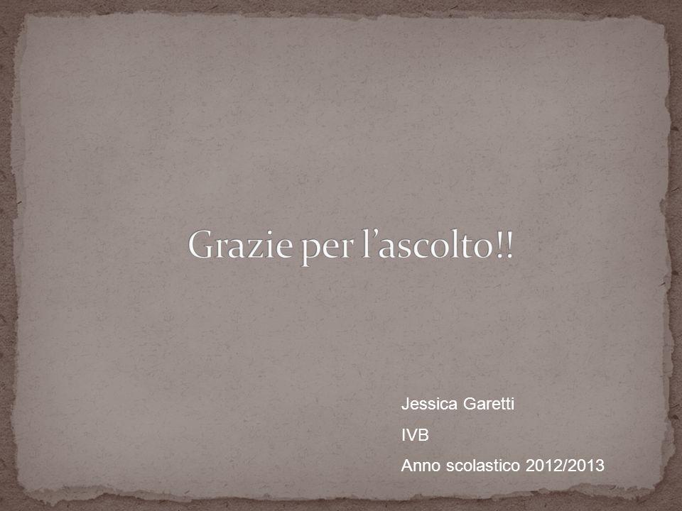 Jessica Garetti IVB Anno scolastico 2012/2013