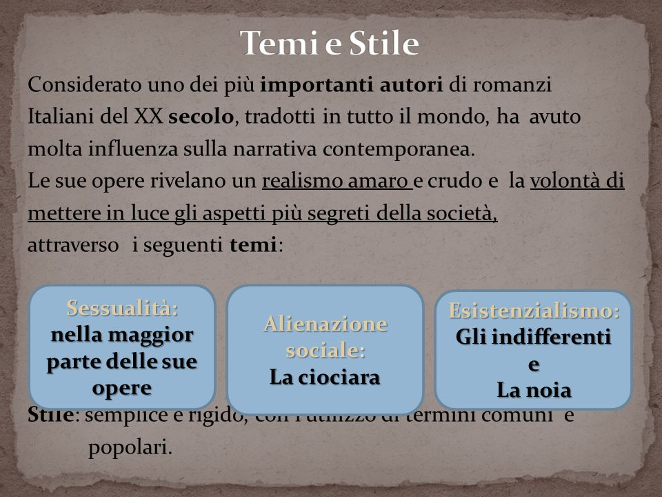 Considerato uno dei più importanti autori di romanzi Italiani del XX secolo, tradotti in tutto il mondo, ha avuto molta influenza sulla narrativa cont