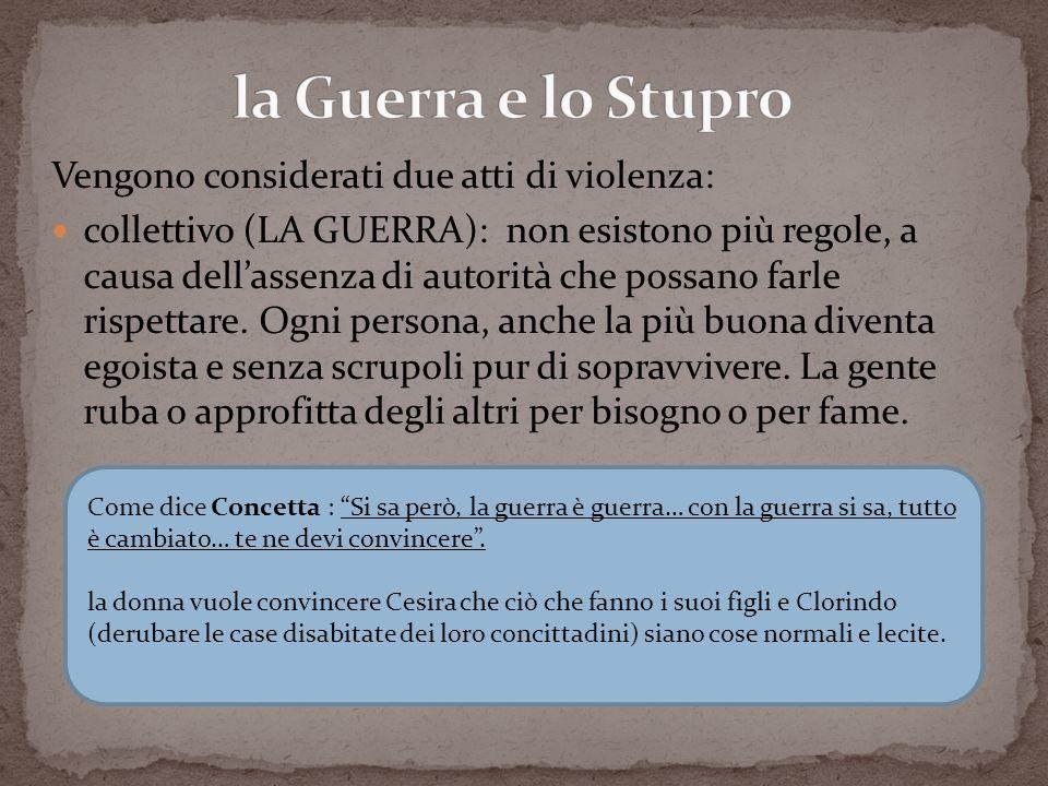 Vengono considerati due atti di violenza: collettivo (LA GUERRA): non esistono più regole, a causa dellassenza di autorità che possano farle rispettar