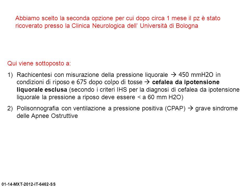 01-14-MXT-2012-IT-6462-SS Abbiamo scelto la seconda opzione per cui dopo circa 1 mese il pz è stato ricoverato presso la Clinica Neurologica dell Univ