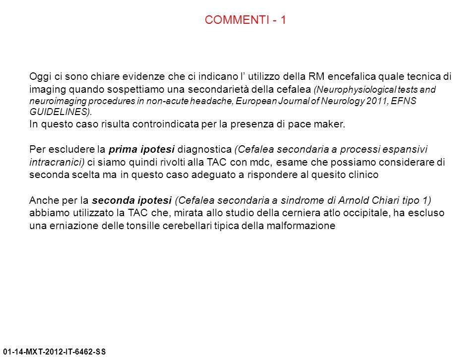 01-14-MXT-2012-IT-6462-SS COMMENTI - 1 Oggi ci sono chiare evidenze che ci indicano l utilizzo della RM encefalica quale tecnica di imaging quando sos