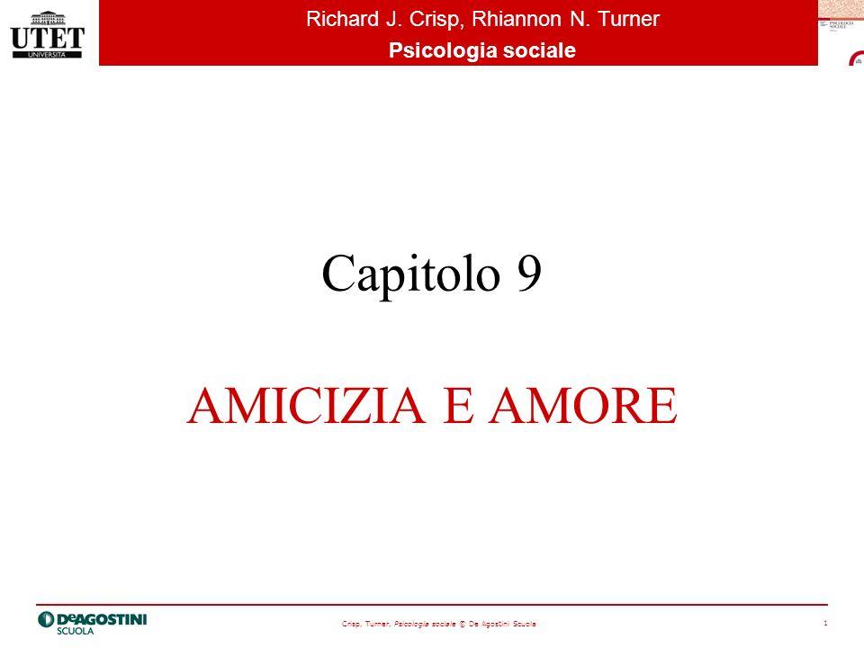 Crisp, Turner, Psicologia sociale © De Agostini Scuola 1 Richard J.