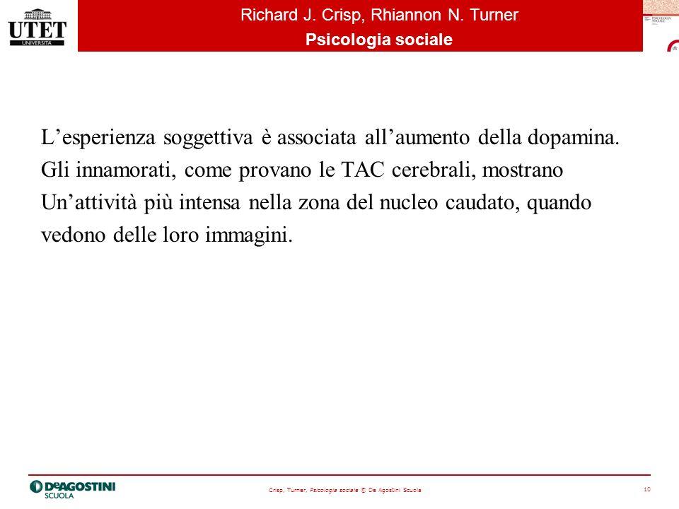 Crisp, Turner, Psicologia sociale © De Agostini Scuola 10 Richard J.