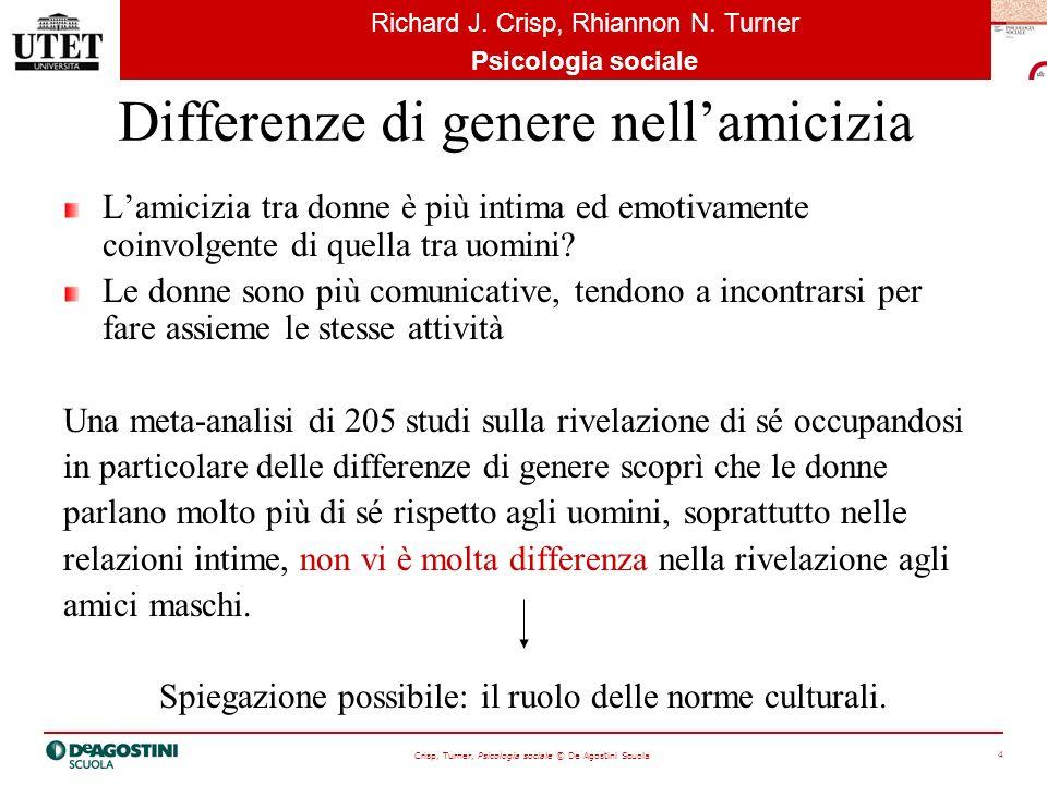 Crisp, Turner, Psicologia sociale © De Agostini Scuola 5 Richard J.