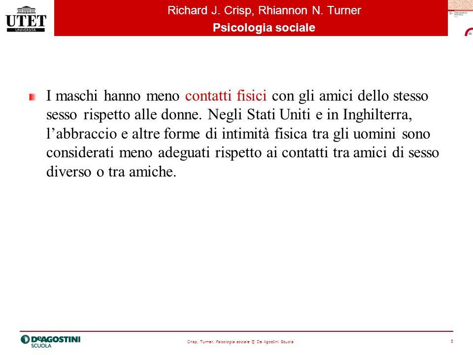 Crisp, Turner, Psicologia sociale © De Agostini Scuola 6 Richard J.