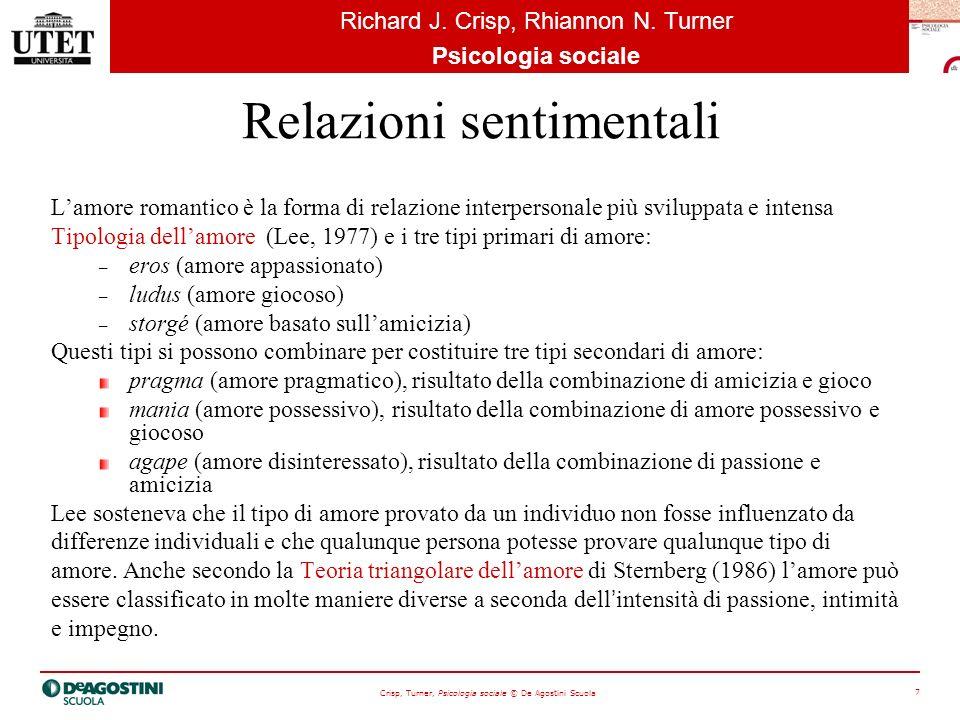 Crisp, Turner, Psicologia sociale © De Agostini Scuola 8 Richard J.