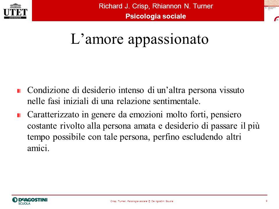 Crisp, Turner, Psicologia sociale © De Agostini Scuola 9 Richard J.