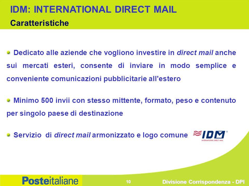Divisione Corrispondenza - DPI 10 Dedicato alle aziende che vogliono investire in direct mail anche sui mercati esteri, consente di inviare in modo se