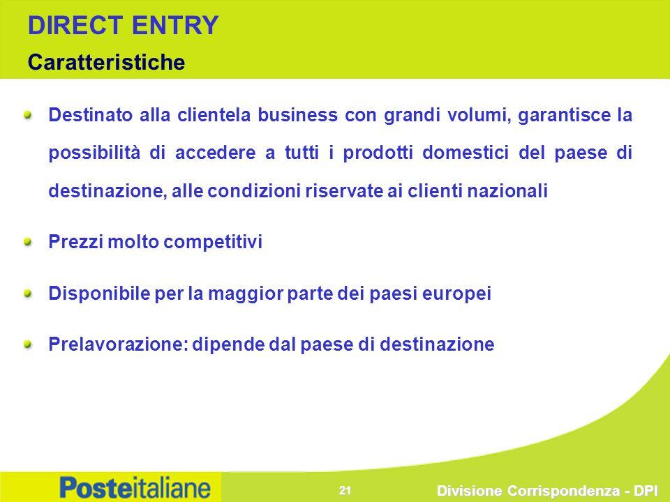 Divisione Corrispondenza - DPI 21 Destinato alla clientela business con grandi volumi, garantisce la possibilità di accedere a tutti i prodotti domest