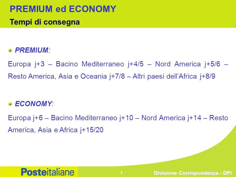 Divisione Corrispondenza - DPI 7 PREMIUM: Europa j+3 – Bacino Mediterraneo j+4/5 – Nord America j+5/6 – Resto America, Asia e Oceania j+7/8 – Altri pa