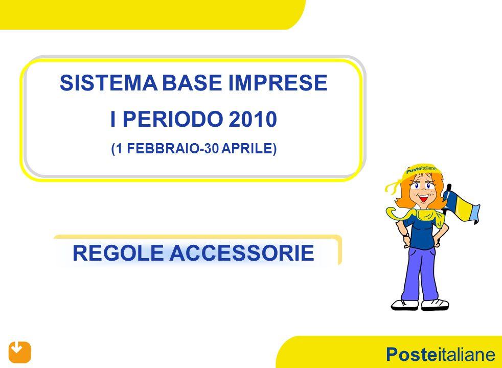 Posteitaliane SISTEMA BASE IMPRESE I PERIODO 2010 (1 FEBBRAIO-30 APRILE) REGOLE ACCESSORIE