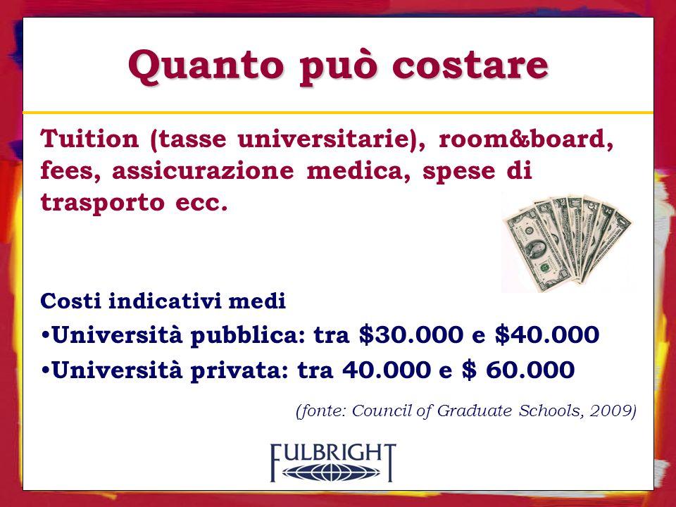Quanto può costare Tuition (tasse universitarie), room&board, fees, assicurazione medica, spese di trasporto ecc.