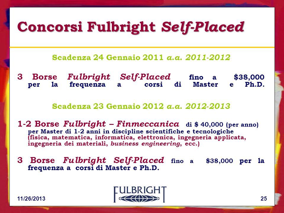 11/26/201325 Concorsi Fulbright Self-Placed Scadenza 24 Gennaio 2011 a.a.