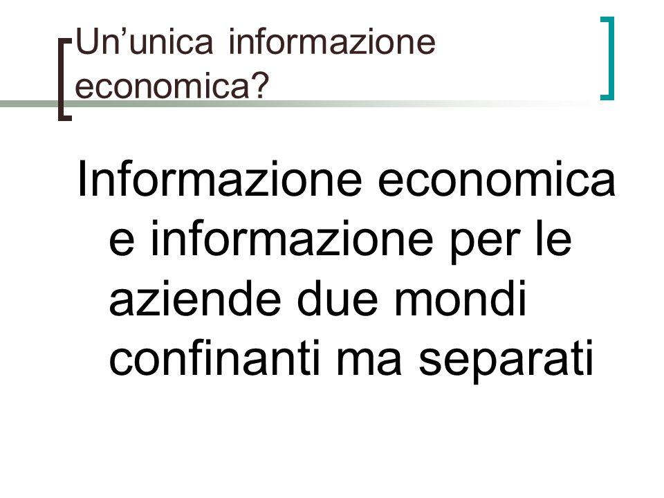 Ununica informazione economica? Informazione economica e informazione per le aziende due mondi confinanti ma separati