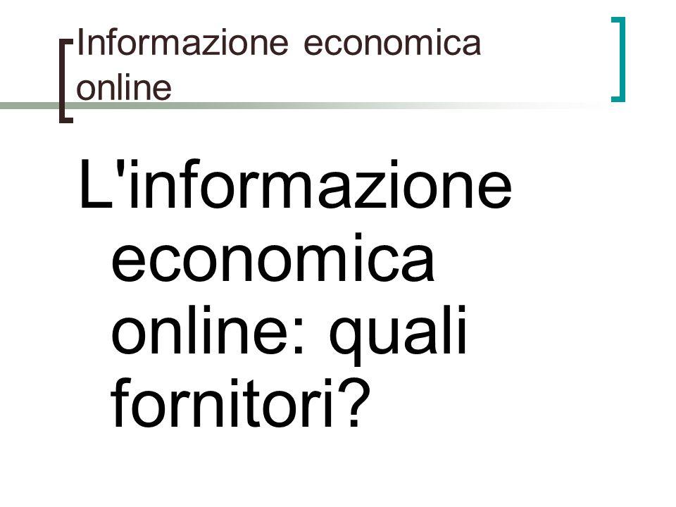 Informazione economica online L'informazione economica online: quali fornitori?
