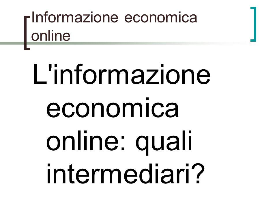Informazione economica online L'informazione economica online: quali intermediari?