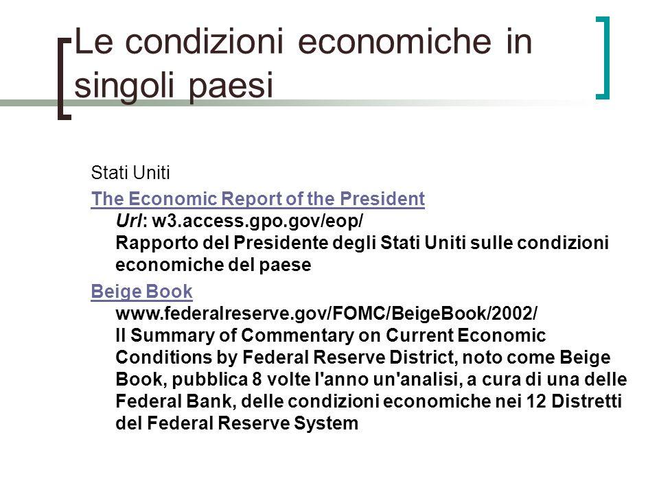 Le condizioni economiche in singoli paesi Stati Uniti The Economic Report of the President The Economic Report of the President Url: w3.access.gpo.gov