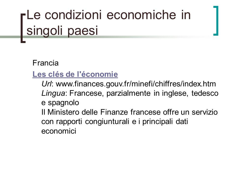Le condizioni economiche in singoli paesi Francia Les clés de l'économie Les clés de l'économie Url: www.finances.gouv.fr/minefi/chiffres/index.htm Li