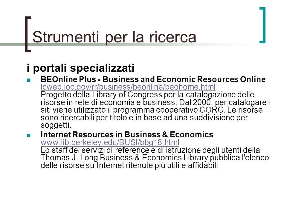 Strumenti per la ricerca i portali specializzati BEOnline Plus - Business and Economic Resources Online lcweb.loc.gov/rr/business/beonline/beohome.htm