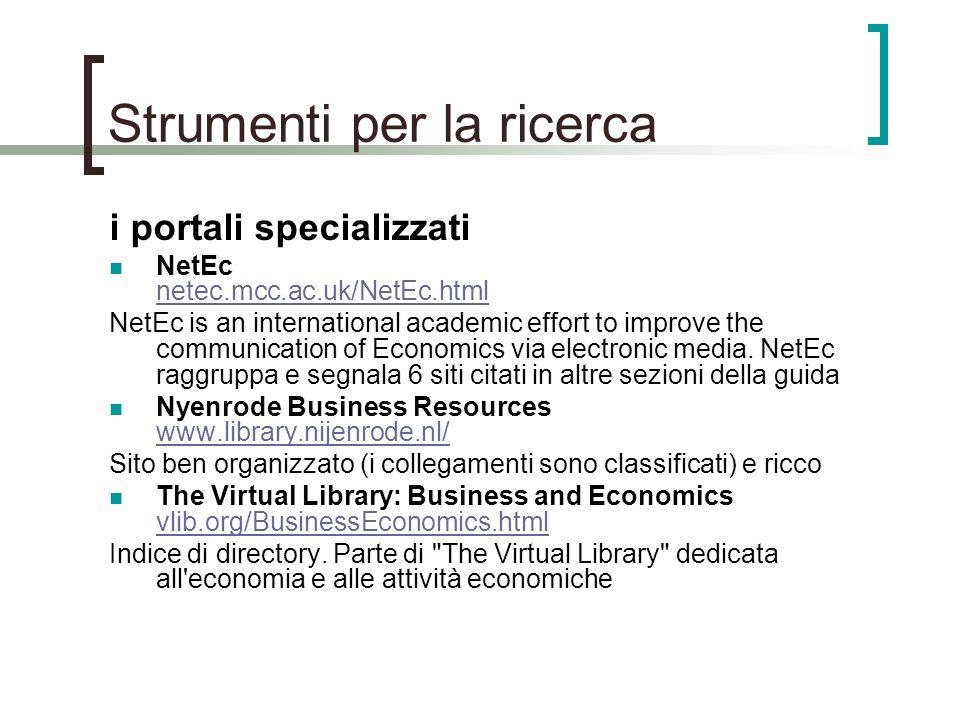 Strumenti per la ricerca i portali specializzati NetEc netec.mcc.ac.uk/NetEc.html netec.mcc.ac.uk/NetEc.html NetEc is an international academic effort