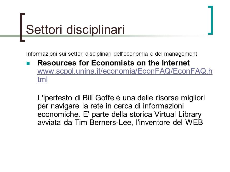Settori disciplinari Informazioni sui settori disciplinari dell'economia e del management Resources for Economists on the Internet www.scpol.unina.it/