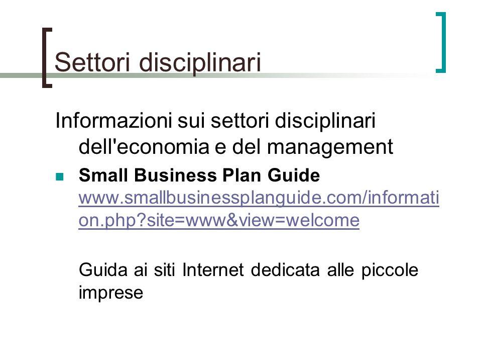 Settori disciplinari Informazioni sui settori disciplinari dell'economia e del management Small Business Plan Guide www.smallbusinessplanguide.com/inf